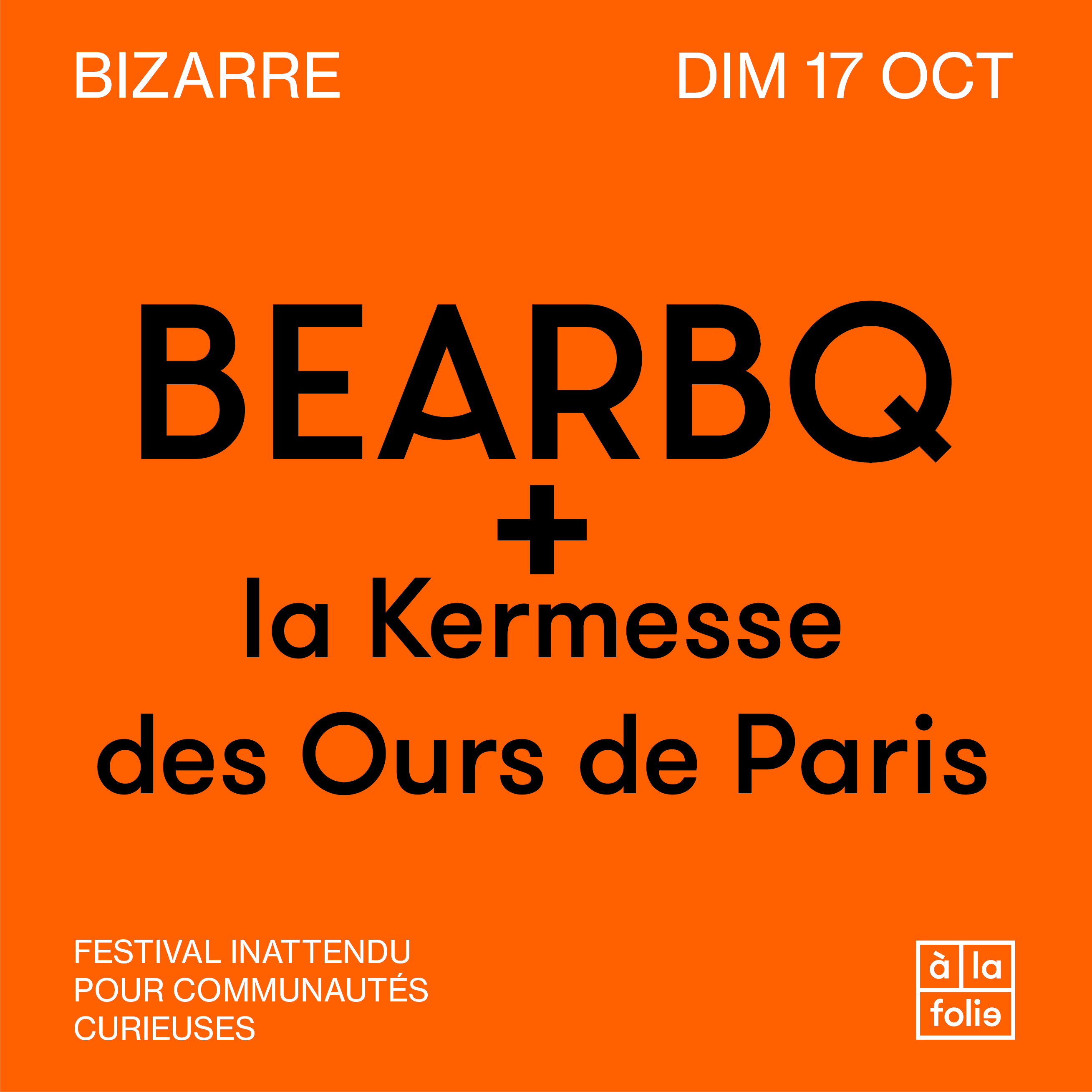 BIZARRE · BEARBQ + la Kermesse des Ours de Paris
