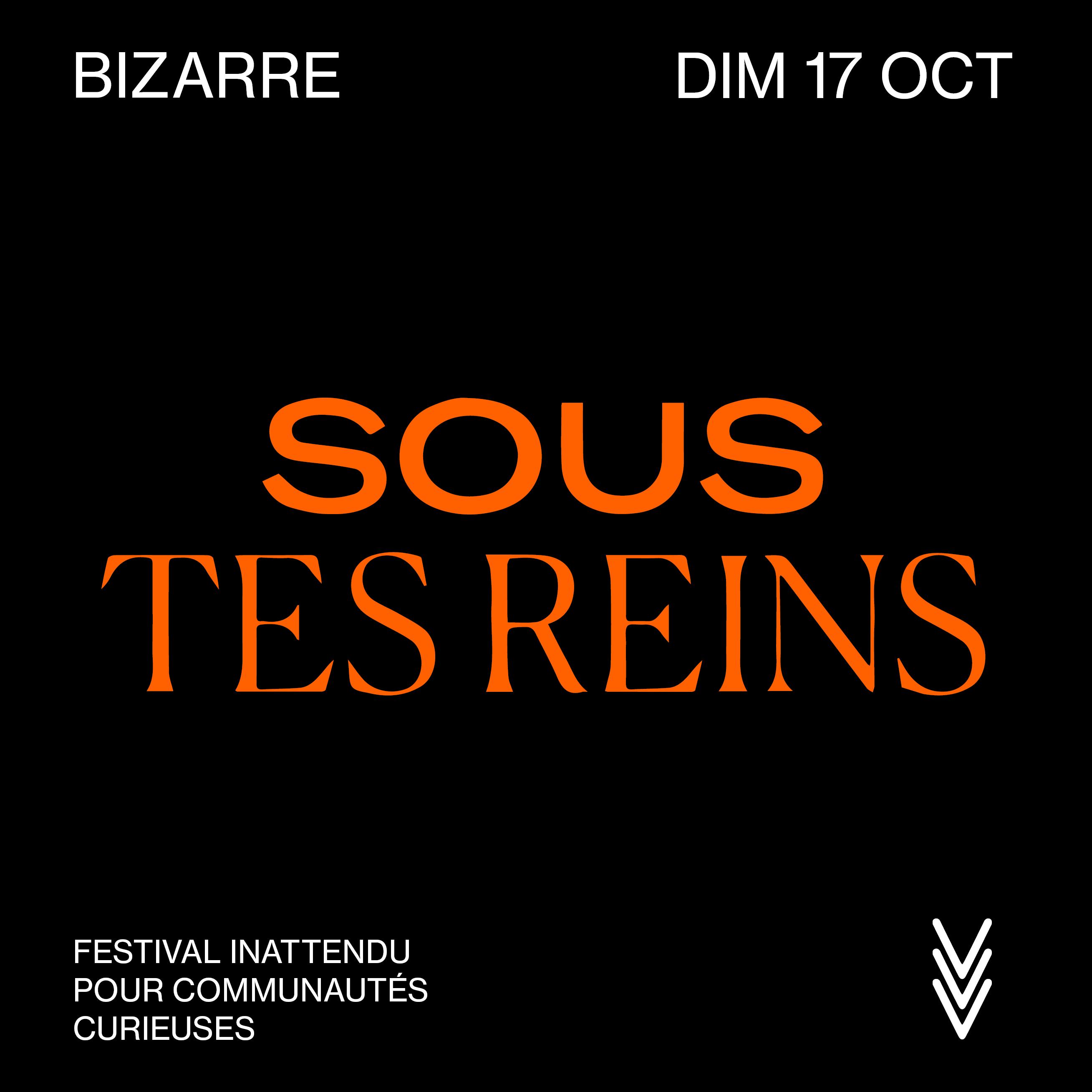 BIZARRE · Sous Tes Reins