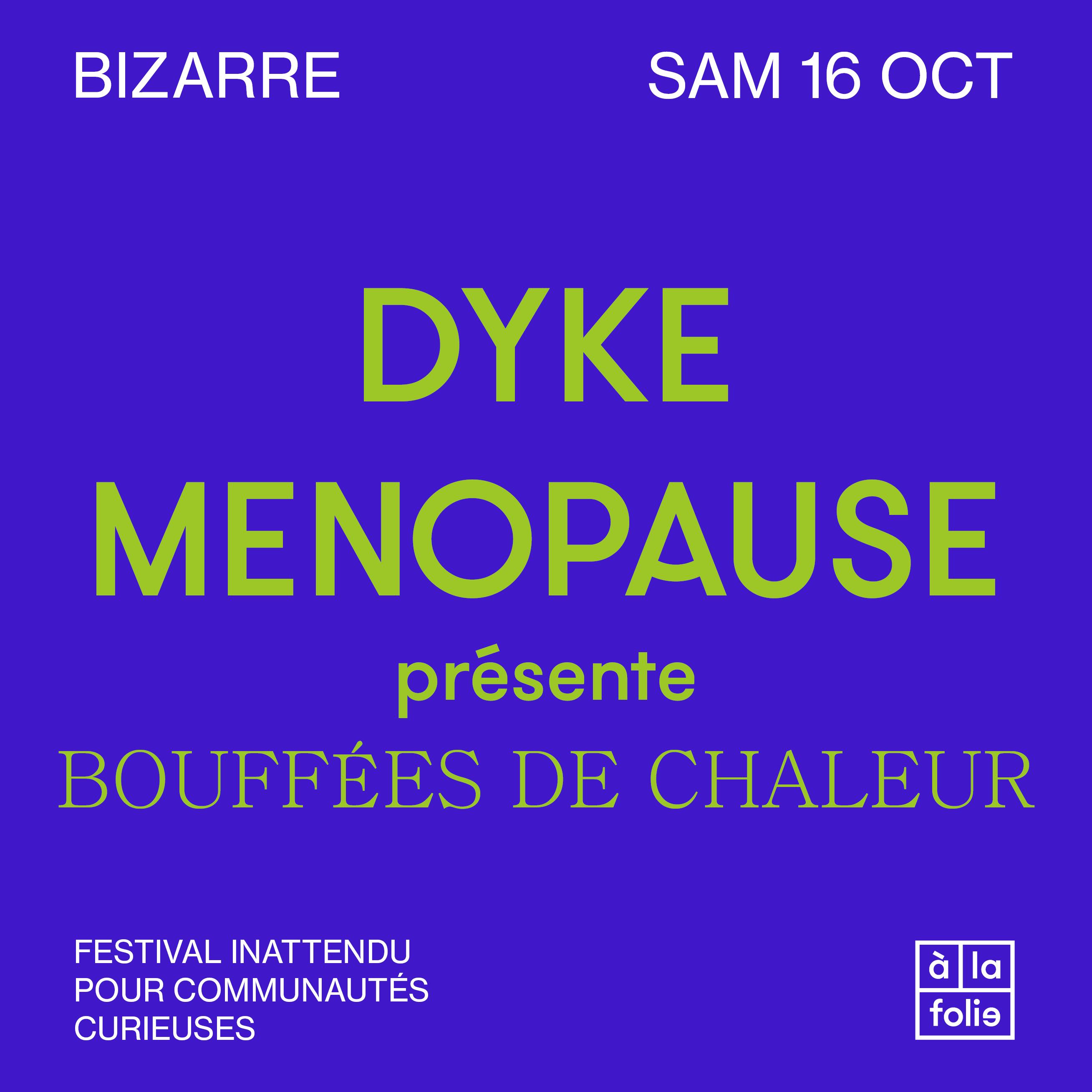 BIZARRE · Dyke Ménopause