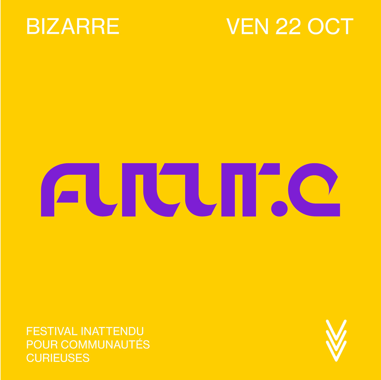 BIZARRE · Futur.e