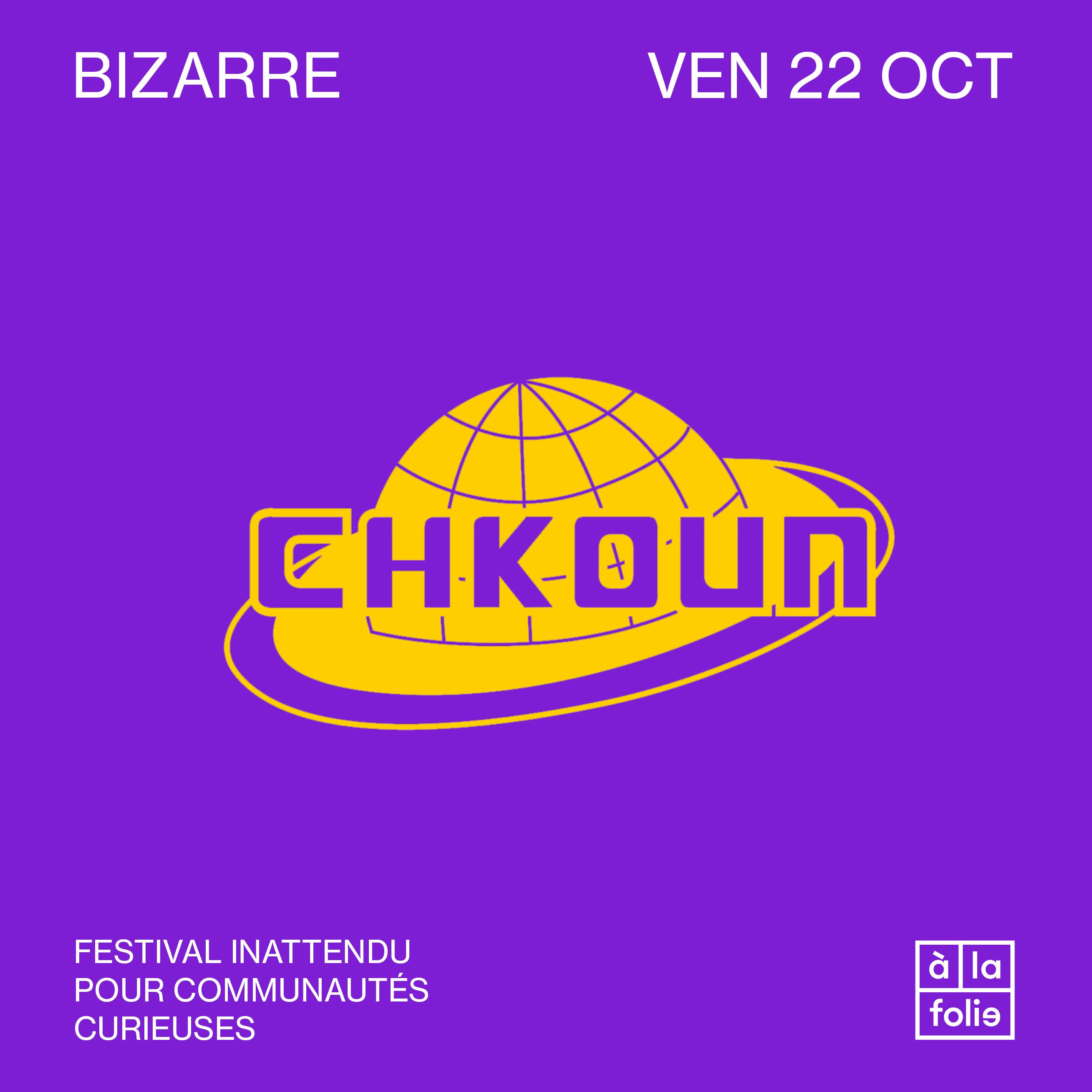 BIZARRE · CHKOUN IS IT ?